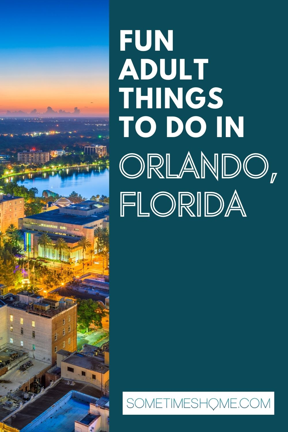 Fun adult thing to do in Orlando, Florida with a photo of downtown Orlando at night on the left.