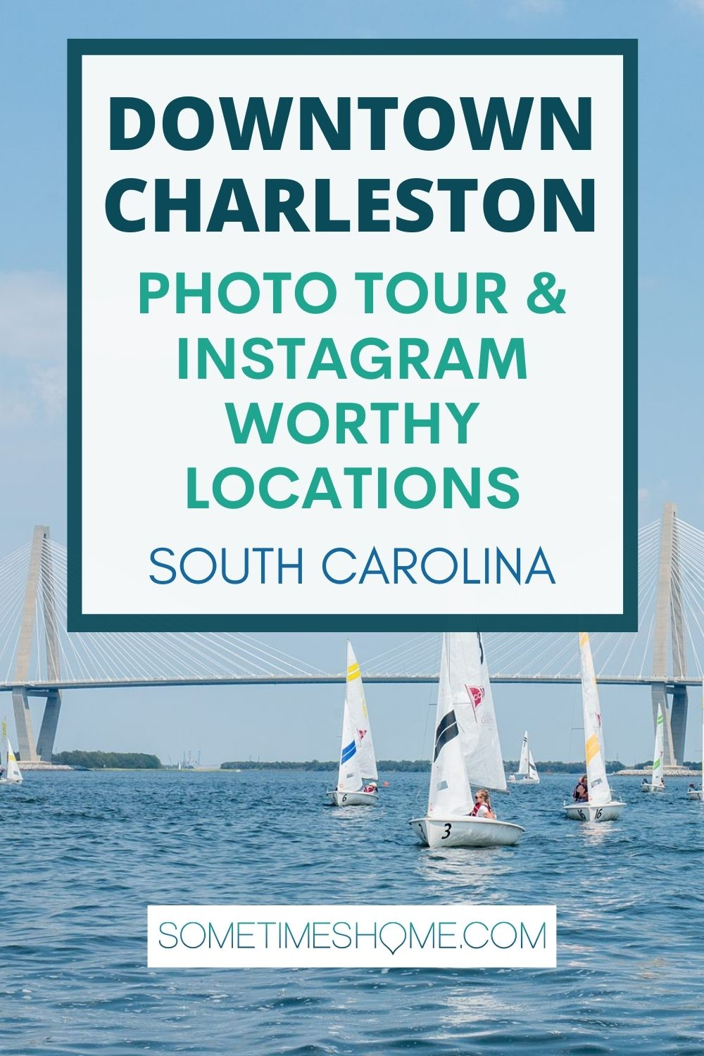 Downtown Charleston walkable photo tour and Instagram-worthy locations in South Carolina with a picture of sailboats in the river by Ravenal Bridge.